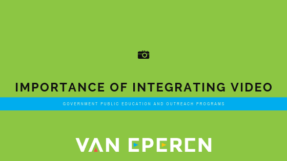 Importance of Integrating Video in Government Public Education and Outreach Programs 1