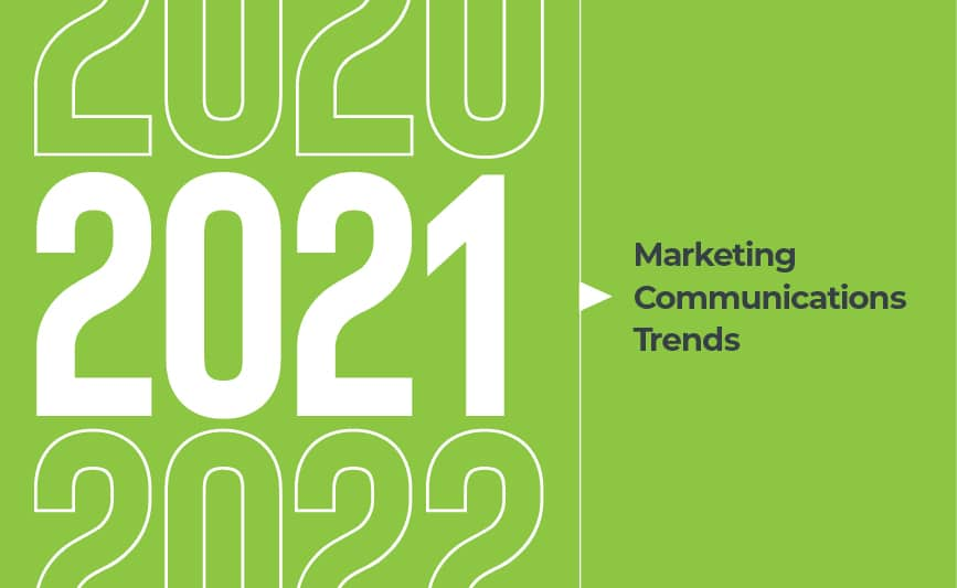 2021 Marketing Communications Trends